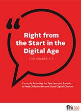 Right from the Start in the Digital Age: Curricula Activities for Teachers and Parents to Help Children Become Good Digital Citizens